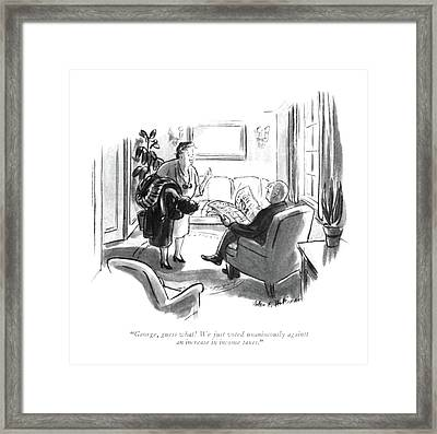 George, Guess What! We Just Voted Unanimously Framed Print