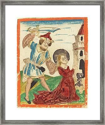 German 15th Century, The Martyrdom Of Saint Barbara Framed Print by Quint Lox