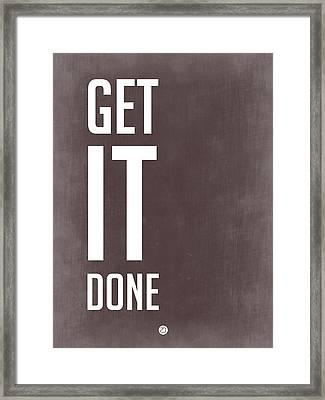 Get It Done Poster Grey Framed Print by Naxart Studio