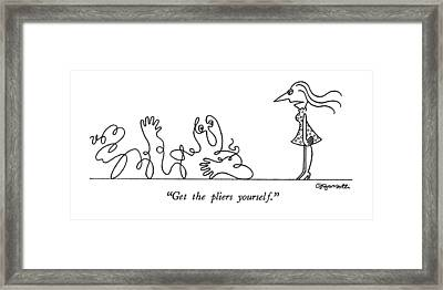 Get The Pliers Yourself Framed Print by Charles Barsotti