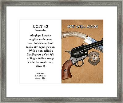 Get Well Soon  Colt 45 Peacemaker 1 Of 8 Framed Print