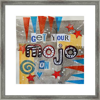 Get Your Mojo On Framed Print