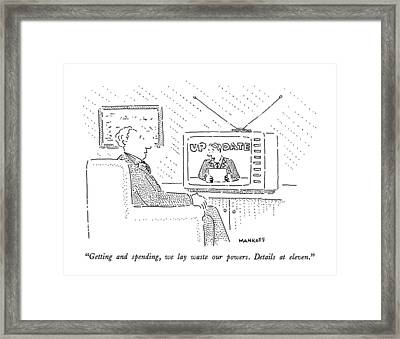 Getting And Spending Framed Print by Robert Mankoff
