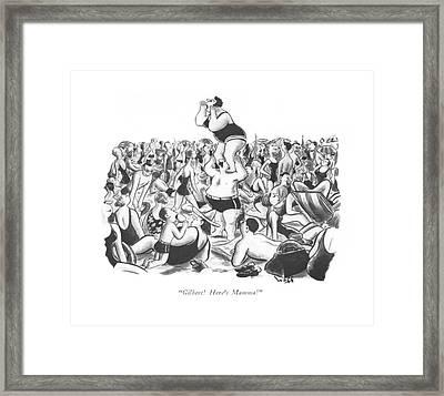 Gilbert! Here's Mamma! Framed Print by Sydney Hoff