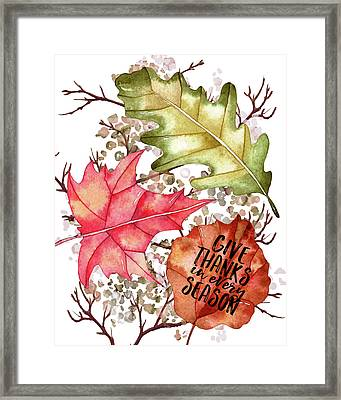Give Thanks In Every Season Framed Print