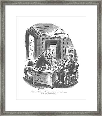 Go Ahead, Take Another! Now Just Sit Back Framed Print