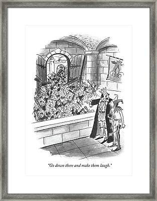 Go Down There And Make Them Laugh Framed Print by Barney Tobey