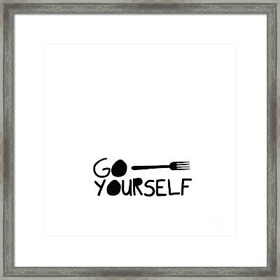 Go Fork Yourself Framed Print by Liesl Marelli