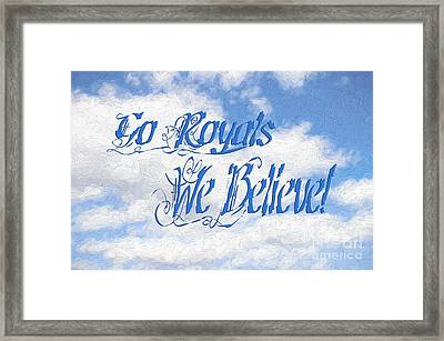 Go Royals We Believe 2 Framed Print by Andee Design