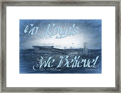 Go Royals We Believe 3 Framed Print by Andee Design