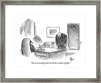 Go To Accounting And Crunch The Numbers People Framed Print by Frank Cotham