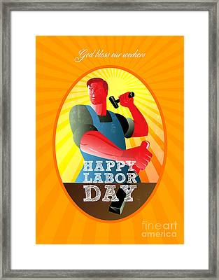 God Bless Our Workers Happy Labor Day Retro Poster Framed Print by Aloysius Patrimonio