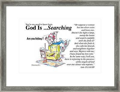 God Is Searching Framed Print