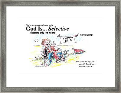 God Is Selective Framed Print