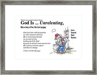 God Is Unrelenting Framed Print