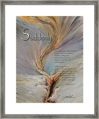 God's Suddenlies Framed Print by Ron Cantrell