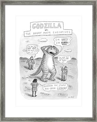 Godzilla Vs. The Angry Movie Executives Framed Print by Roz Chast