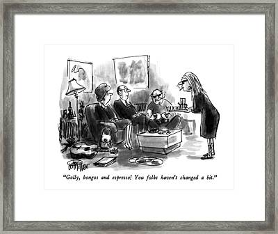 Golly, Bongos And Espresso!  You Folks Haven't Framed Print