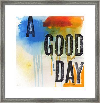Good Day Framed Print by Linda Woods