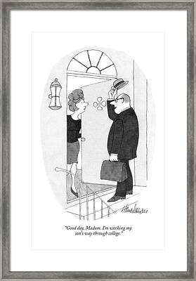 Good Day, Madam.  I'm Working My Son's Way Framed Print by J.B. Handelsman