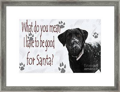 Good For Santa Framed Print