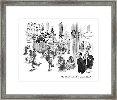 Good Grief! He Thinks He Is Santa Claus! Framed Print by James Stevenson