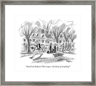 Good Lord, Professor! There It Goes - The Theory Framed Print