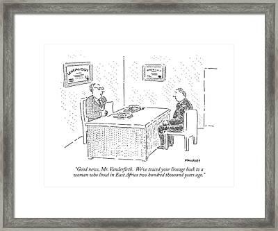 Good News, Mr. Vanderfirth.  We've Traced Framed Print by Robert Mankoff