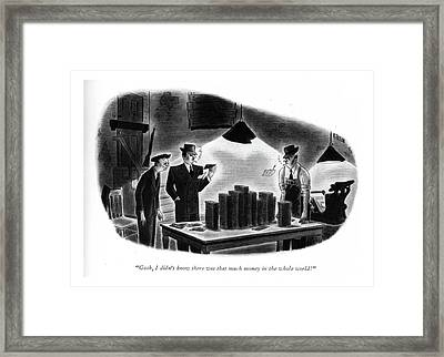 Gosh, I Didn't Know There Was That Much Money Framed Print by Richard Taylor
