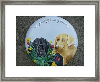 Greatest Gift Is A Dogs Friendship Framed Print