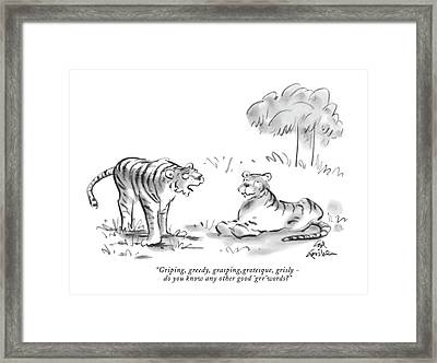 Griping, Greedy, Grasping,grotesque, Grisly - Framed Print by Ed Fisher