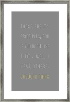 Groucho Marx - Those Are My Principles Framed Print