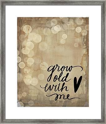 Grow Old Framed Print
