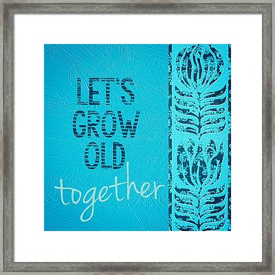 Grow Old Together  Framed Print by Bonnie Bruno
