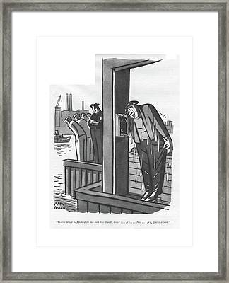 Guess What Happened To Me And The Truck Framed Print by Peter Arno