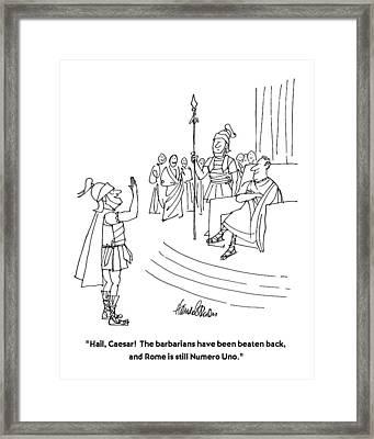 Hail, Caesar!  The Barbarians Have Been Beaten Framed Print by J.B. Handelsman