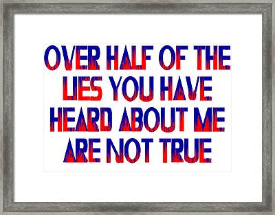 Half The Lies Framed Print by Jim Williams
