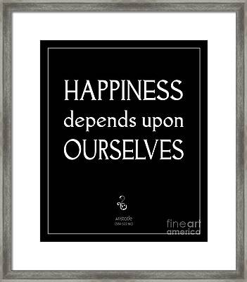 Happiness Depends Upon Ourselves Framed Print