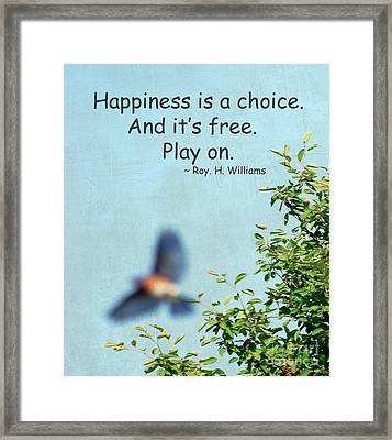 Framed Print featuring the photograph Happiness Is A Choice by Kerri Farley