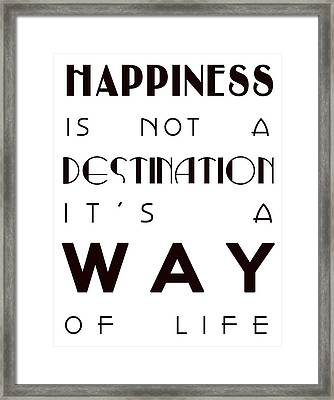 Happiness Is Not A Destination Framed Print by Georgia Fowler