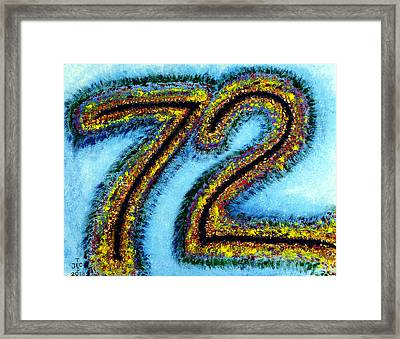 Happy 72 Birthday Framed Print by Ted Jec