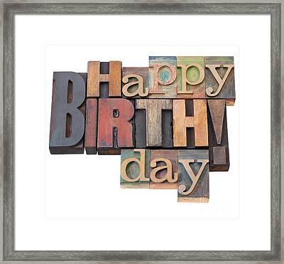 Happy Birthday In Letterpress Type Framed Print
