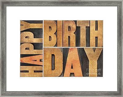 Happy Birthday In Wood Type Framed Print