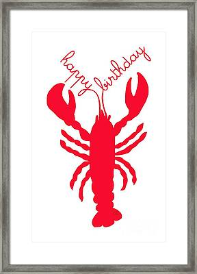 Happy Birthday Lobster With Feelers  Framed Print by Julie Knapp