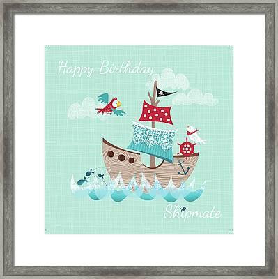 Happy Birthday Shipmate Framed Print by P.s. Art Studios