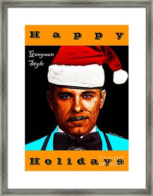 Happy Holidays Gangman Style - John Dillinger 13225 Framed Print by Wingsdomain Art and Photography