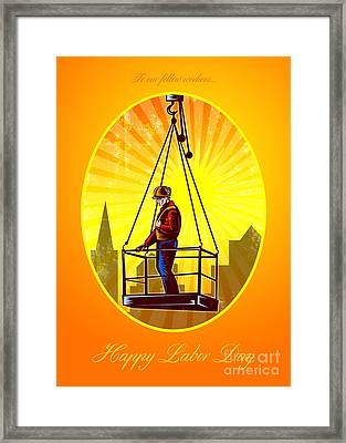 Happy Labor Day Our Fellow Workers Greeting Card Framed Print by Aloysius Patrimonio