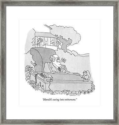 Harold's Easing Into Retirement Framed Print by Gahan Wilson