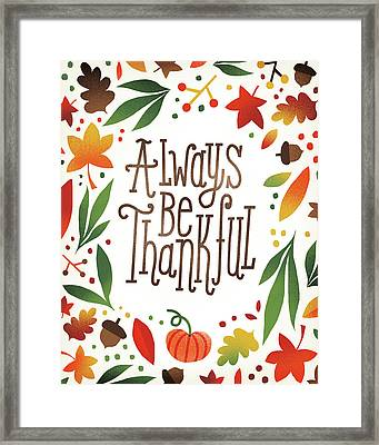 Harvest Time Always Be Thankful Framed Print by Michael Mullan
