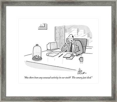 Has There Been Any Unusual Activity In Our Stock? Framed Print by Leo Cullum